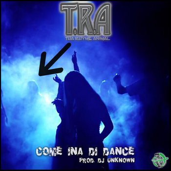 TRA - COME INA DI DANCE PROD. DJ UNKNOWN cover art
