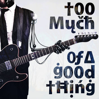 Too Much of a Good Thing cover art