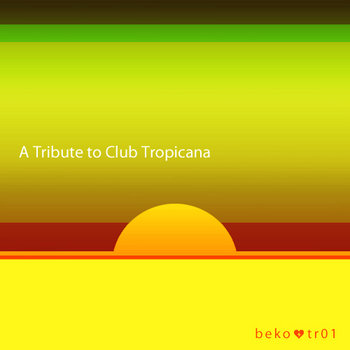 A tribute to Club Tropicana cover art