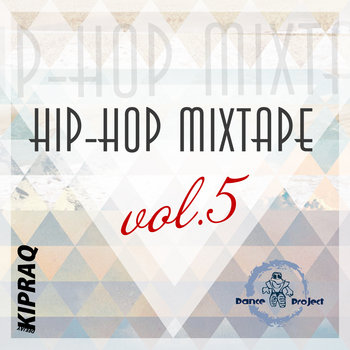 Hip-Hop Mixtape vol.5 (Mixed by Dj KipRaq) cover art