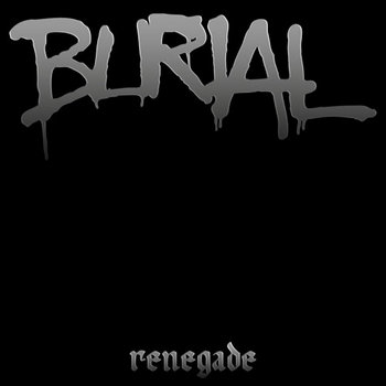 "Burial - Renegade 12"" cover art"