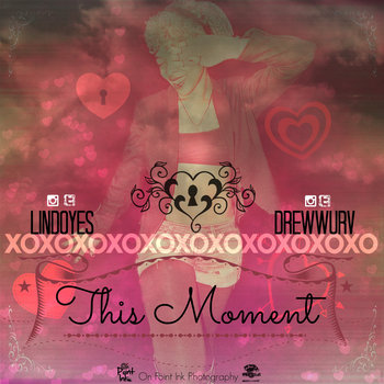 "This Moment by Lindo & Andrew ""Wurv""  Worthy cover art"
