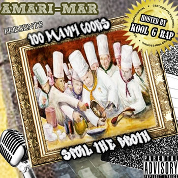 Too Many Cooks Spoil The Broth Mixtape Hosted by:Kool G Rap cover art