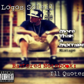 Logos Soleil- Battered Notebook: Ill Quotes (2012) cover art