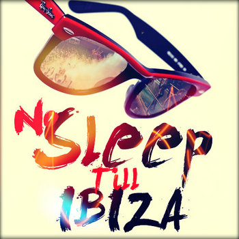 No Sleep Till Ibiza cover art