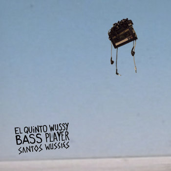 El Quinto Wussy/Bass Player cover art