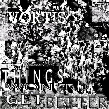 Things Won&#39;t Get Better cover art
