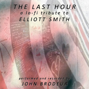 The Last Hour: A Lo-Fi Tribute to Elliott Smith cover art