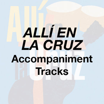 Allí en la Cruz - Accompaniment Tracks cover art