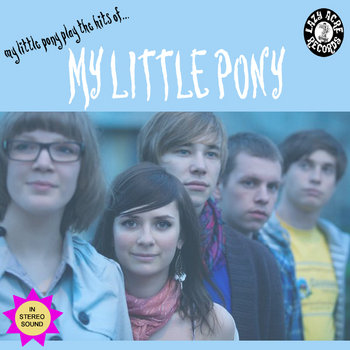 My Little Pony play the hits of... cover art