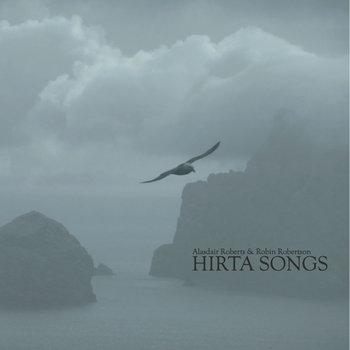 Alasdair Roberts & Robin Robertson - Hirta Songs