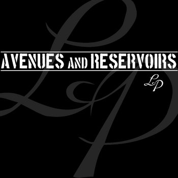 Avenues and Reservoirs [LP] cover art
