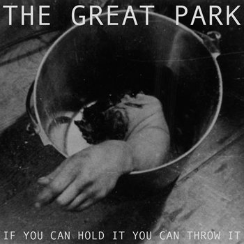 If You Can Hold It You Can Throw It cover art