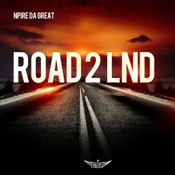 "N-Pire Da Great x Dj Cos The Kid ""Road 2 LND"" cover art"