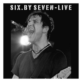 Six By Seven - Live Bootleg cover art
