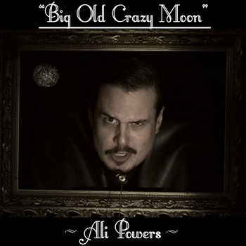 Big Old Crazy Moon cover art