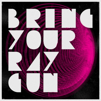 Bring Your Ray Gun EP cover art
