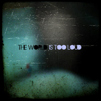 the world is too loud cover art
