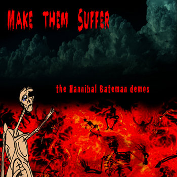 Make Them Suffer: the Hannibal Bateman demos cover art