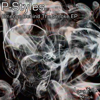 [LUNG034] P-Styles - Emerge Behind The Smoke cover art
