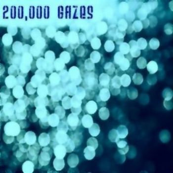 200,000 Gazes: Volume One cover art