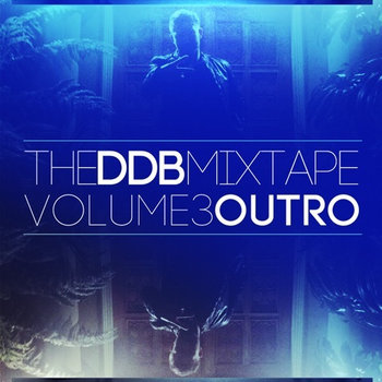 The DDB Mixtape Volume 3 - 'OUTRO' cover art