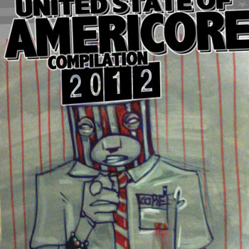 the UNITED STATE OF AMERICORE 2012 compilation cover art