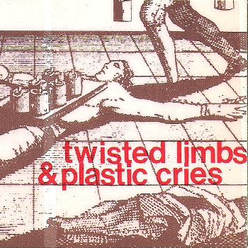 Twisted Limbs and Plastic Cries cover art