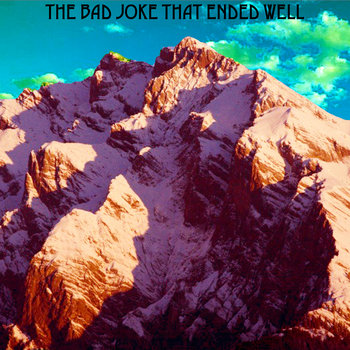 The Bad Joke That Ended Well - FREE DOWNLOAD cover art