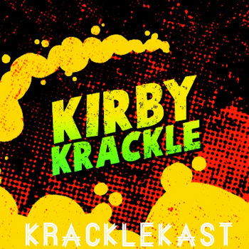KrackleKast - The Official Kirby Krackle Podcast cover art