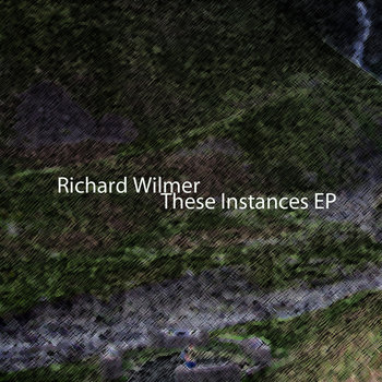 Richard Wilmer - These Instances cover art
