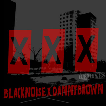 Black Noi$e x Danny Brown - XXX Remixed cover art