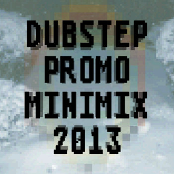Dubstep Promo Minimix 2013 cover art