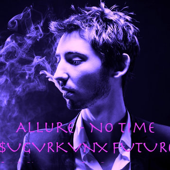 Allure - No Time ($UGVRKVNX VAPOUR TRAP) cover art