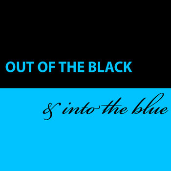 Out of the Black and into the Blue cover art