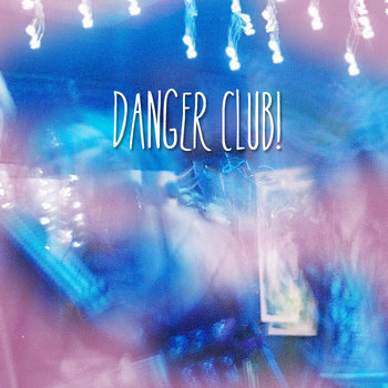 danger club! cover art