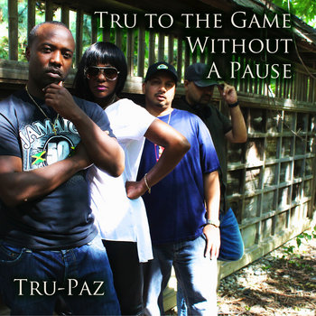 Tru to the Game Without a Pause cover art