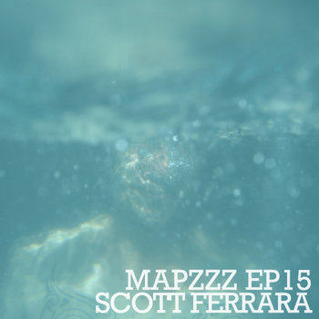 Mapzzz EP15 - Scott Ferrara cover art