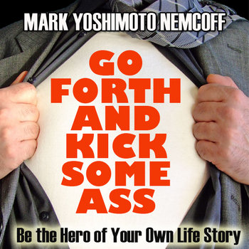 Go Forth and Kick Some Ass (Be the Hero of Your Own Life Story) cover art