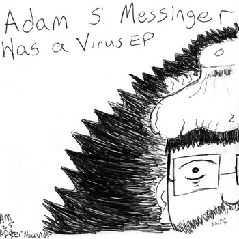 Adam S. Messinger Has a Virus EP cover art