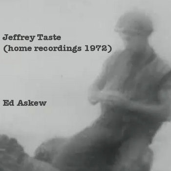 JEFFREY TASTE (home recordings 1972) cover art