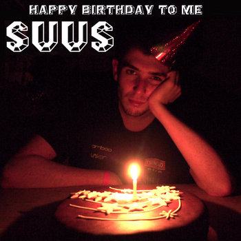 SUUS - HAPPY BIRTHDAY TO ME cover art