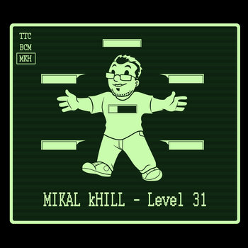 "Mikal kHill - ""Level 31"" T-Shirt & Exclusive Songs cover art"
