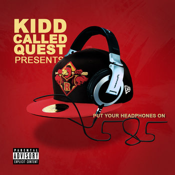 KidD CALLed QUEsT PRESENTS PUT YOUR HEADPHONES ON : 585 cover art
