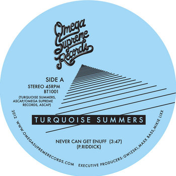 "TURQUOISE SUMMERS 12"" VINYL ""NEVER CAN GET ENUFF"" b/w ""BREAK YOU DOWN"" cover art"