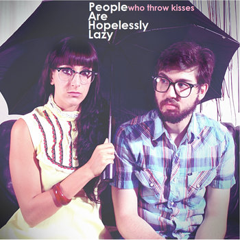 People (Who Throw Kisses) Are Hopelessly Lazy cover art