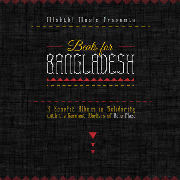 Beats for Bangladesh: A Benefit Album in Solidarity with the Garment Workers of Rana Plaza cover art