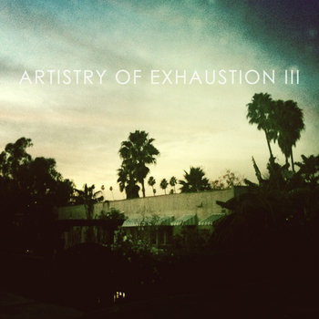 Artistry of Exhaustion III cover art