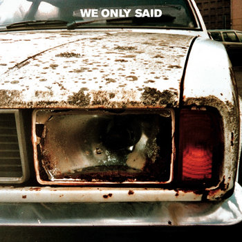WE ONLY SAID (CD ALBUM / 2009) cover art