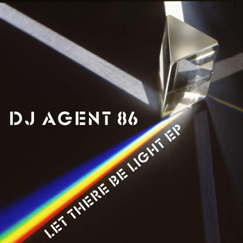 "DJ Agent 86 ""Let There Be Light EP"" cover art"